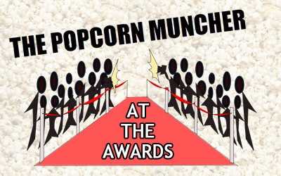 The Popcorn Muncher - Awards Coverage