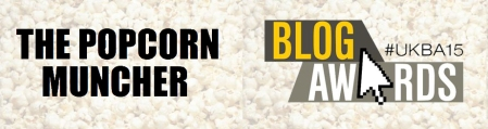 The Popcorn Muncher is entered into the UK Blog Awards 2015