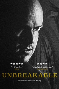Poster for 2015 documentary Unbreakable: The Mark Pollock Story