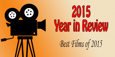2015 Year in Review – Best Films of 2015